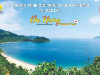 Chương trình giới thiệu Du lịch Đà Nẵng tại Đắk Lắk năm 2020